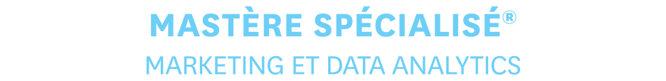 MASTERE SPECIALISE® - MARKETING ET DATA ANALYTICS
